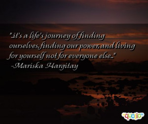 it's a life's journey of finding ourselves , finding our power ...
