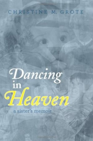 Dancing in Heaven: A Sister's Memoir
