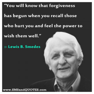 You Will Know That Forgiveness | Quotes by : Lewis B. Smedes ...