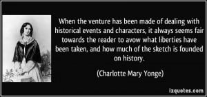 When the venture has been made of dealing with historical events and ...