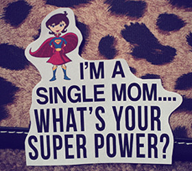 View all Single Mom quotes