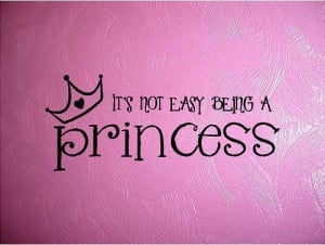 Vinyl Quote-It's Not Easy Being A Princess-special buy any 2 quotes ...