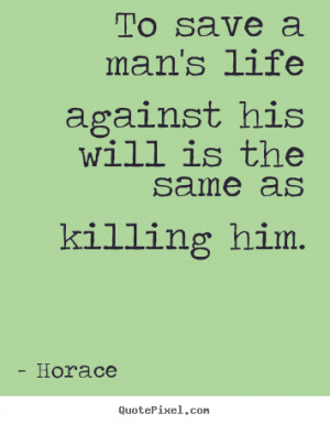 horace life quote poster prints create life quote graphic