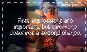 First impressions are important, but everyone deserves a second chance ...