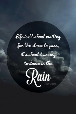 ... , inspirational, quote, rain, rainy day, vivian greene Share