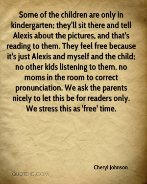 Some of the children are only in kindergarten; they'll sit there and ...