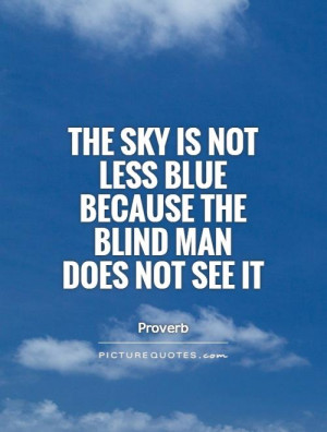 Sky Quotes Proverb Quotes Blind Quotes