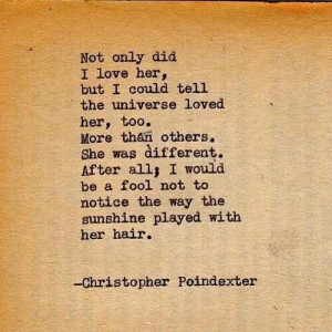 Not only did I love her.... Christopher Poindexter quote
