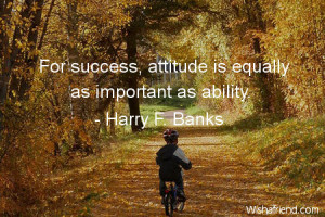 Harry F. Banks Quote: For success, attitude is equally as ...
