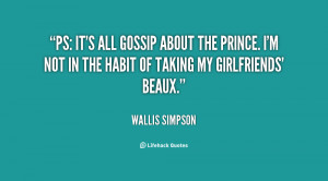 PS: It's all gossip about the prince. I'm not in the habit of taking ...