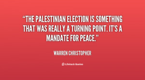 The Palestinian election is something that was really a turning point ...