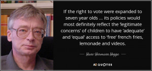 If the right to vote were expanded to seven year olds … its policies ...