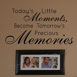 ... our today s little moments removable wall quote will remind you to