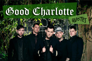 Good Charlotte Quotes