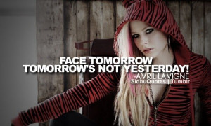 Avril lavigne, quotes, sayings, face tomorrow