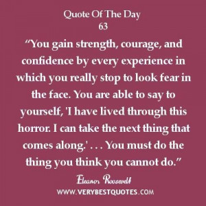 Strength quote of the day you gain strength courage and confidence by ...