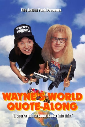 The WAYNE'S WORLD Quote-along
