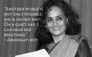 Arundhati Roy - Another world is possible