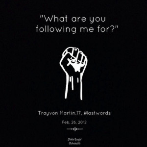 Trayvon Martin, a high school student, was killed by neighborhood ...