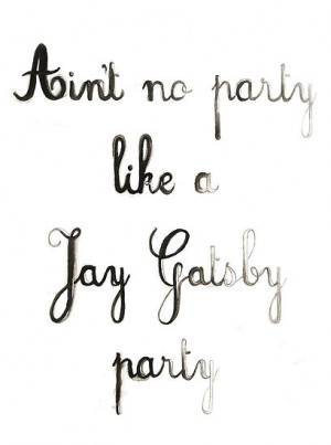 ... like a Jay Gatsby Party - Gatsby Watercolor Black Ombre Text Quote Art