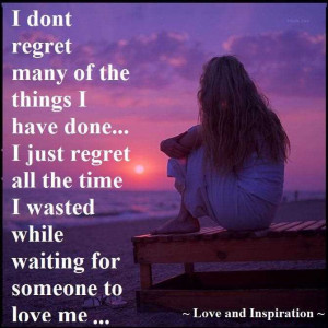 don't regret many of the things i have done