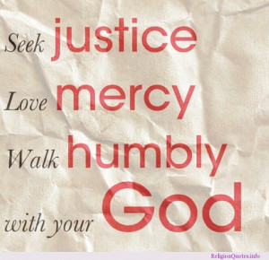 Seek justice, Love mercy, Walk humbly with your God