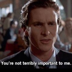 ... important to me american psycho christian bale american psycho quote