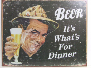BEER It's What's For Dinner - Metal Sign