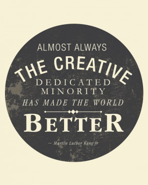 just about dependably the innovative devoted minority has greatly ...