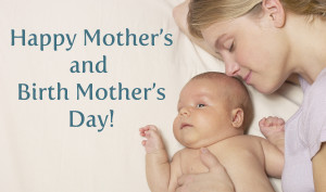 Happy Mother's Day and Birth Mother's Day