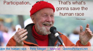 ... on 29 03 2014 by quotes pics in 590x326 pete seeger quotes pictures