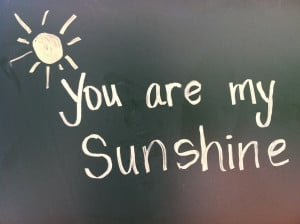 ... Cool Sweet Quote Of The Day You Are My Sunshine Chalk Art Wallpaper