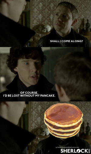 ... Sherlock Quotes with Pancake Replace Sherlock Quotes with Pancakes