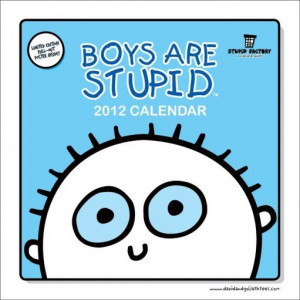 Calendar 2012 - BOYS ARE STUPID - Calendars 2015 on EuroPosters