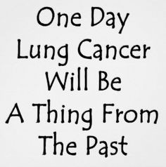 one day lung cancer will be a thing from the past more colon cancer ...