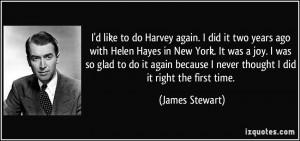 Jimmy Stewart Harvey Quotes I'd like to do harvey again.
