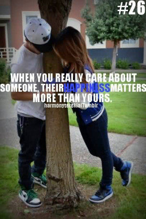 When You Really Care About Someone Their Happiness Matters More Than ...