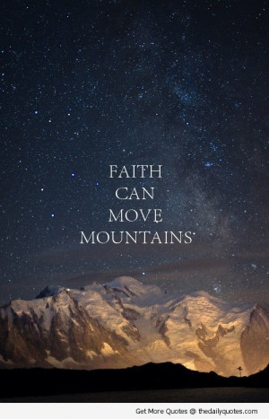 faith-can-move-mountains-quote-life-sayings-picture.jpg