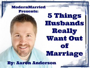 ... family therapist aaron anderon on what men really want in a marriage