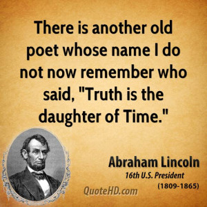 There is another old poet whose name I do not now remember who said ...