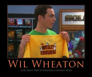 ... wheaton big bangs theory geek nerd dork awesome humor dads wil wheaton