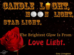 ... light, Star light, The Brightest Glow Is From Love Light ~ Love Quote