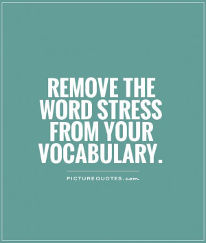 Stress Quotes Relax Quotes Relaxing Quotes Relaxation Quotes Take It ...
