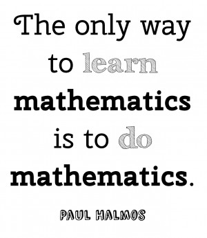 Love Math Quotes To learn mathematics is to