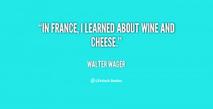Cheese and Wine Quotes