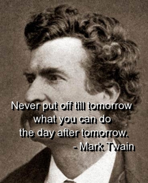 mark twain quotes sayings tomorrow funny witty large Witty Funny ...