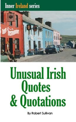 Unusual Irish Quotes & Quotations: The Worlds Greatest ...