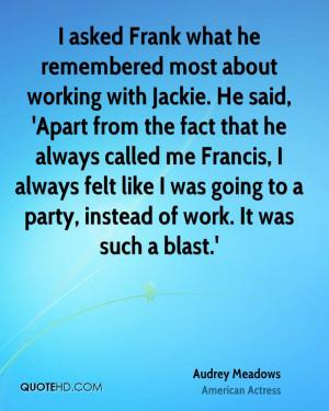 Audrey Meadows Quotes