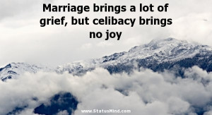 Marriage brings a lot of grief, but celibacy brings no joy - Facebook ...