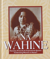 Na Wahine: Hawaiian Proverbs & Inspirational Quotes